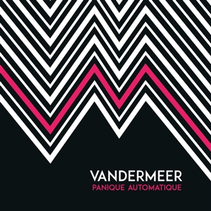 VANDERMEER - PANIQUE AUTOMATIQUE