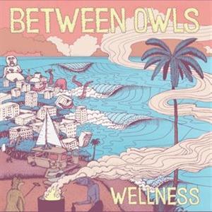 BETWEEN OWLS - WELLNESS