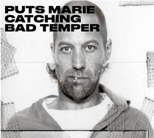 PUTS MARIE - CATCHING BAD TEMPER