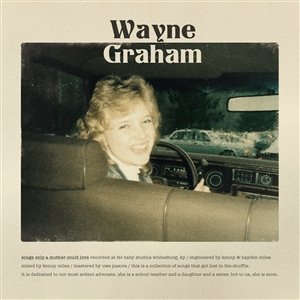 WAYNE GRAHAM - SONGS ONLY A MOTHER COULD LOVE (WHITE VINYL)