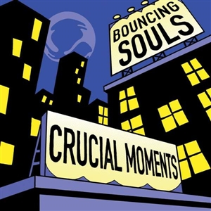BOUNCING SOULS, THE - CRUCIAL MOMENTS (EP)