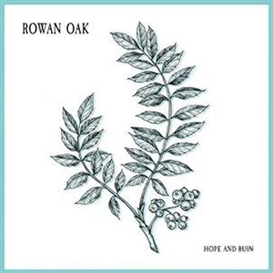 ROWAN OAK - HOPE AND RUIN EP (LIM.ED/SILK SCREEN)