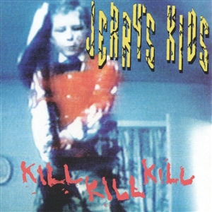JERRY'S KIDS - KILL KILL KILL (RED 2019 VINYL)