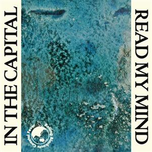 ROLLING BLACKOUTS COASTAL FEVER - IN THE CAPITAL / READ MY MIND
