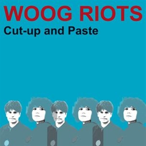 WOOG RIOTS - CUT-UP AND PASTE