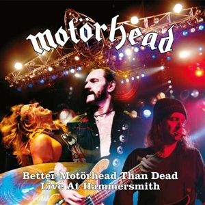 MOTÖRHEAD - BETTER MOTÖRHEAD THAN DEAD (LIVE AT)