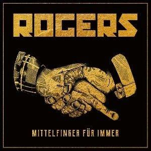 ROGERS - MITTELFINGER FÜR IMMER