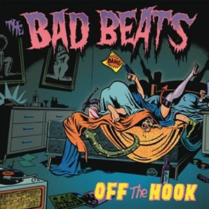 BAD BEATS, THE - OFF THE HOOK