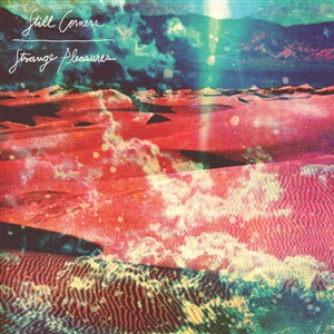STILL CORNERS - STRANGE PLEASURES -GOLD VINYL-