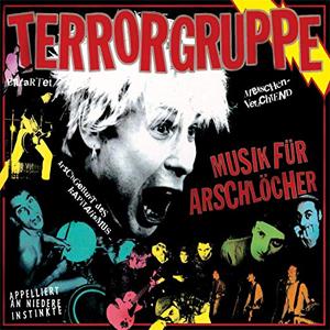 TERRORGRUPPE - MUSIK FÜR ARSCHLÖCHER (REISSUE)