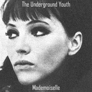 UNDERGROUND YOUTH, THE - MADEMOISELLE