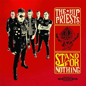 HIP PRIESTS, THE - STAND FOR NOTHING