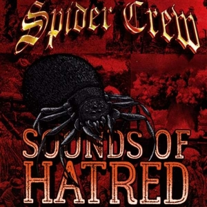 SPIDER CREW - SOUNDS OF HATRED