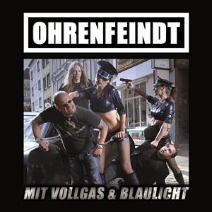 OHRENFEINDT - MIT VOLLGAS & BLAULICHT