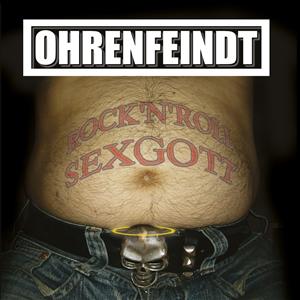 OHRENFEINDT - ROCK'N'ROLL SEXGOTT