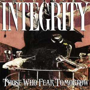 INTEGRITY - THOSE WHOE FEAR TOMORROW (CLEAR RED VINYL)