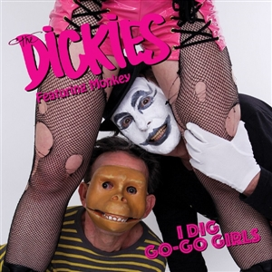 DICKIES, THE - I DIG GO-GO GIRLS