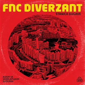 FNC DIVERZANT - STANICA DUGAVE (LIMITED RED VINYL)