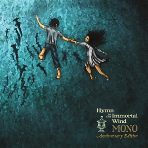 MONO - HYMN TO THE IMMORTAL WIND -LTD. ANNIVERSARY EDITION-