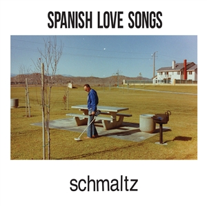 SPANISH LOVE SONGS - SCHMALTZ (SPLIT VINYL)