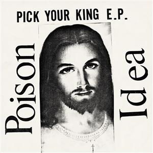 POISON IDEA - PICK YOUR KING (LTD ED. COL. VINYL)