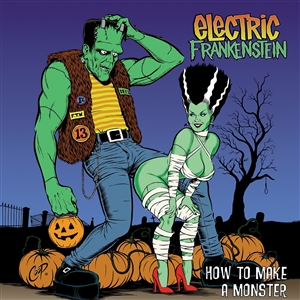 ELECTRIC FRANKENSTEIN - HOW TO MAKE A MONSTER (20TH ANNIVERSARY)