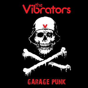 VIBRATORS - GARAGE PUNK
