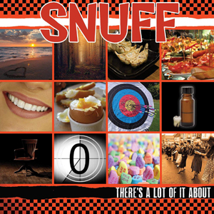 SNUFF - THERE IS A LOT OF IT ABOUT