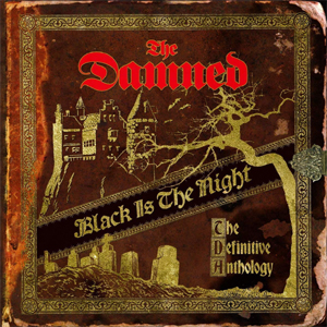 DAMNED, THE - BLACK IS THE NIGHT:THE DEFINITIVE A