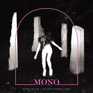MONO - BEFORE THE PAST - LIVE FROM ELECTRICAL AUDIO -LTD. COL-
