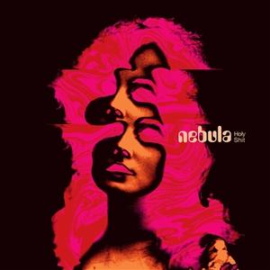 NEBULA - HOLY SHIT (SPLATTER-REPRESS)