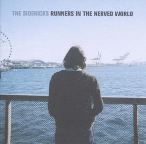 SIDEKICKS, THE - RUNNERS IN THE NERVED WORLD