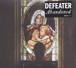 DEFEATER - ABANDONED