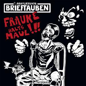 ABSTÜRZENDE BRIEFTAUBEN - FRAUKE HALT'S MAUL(LTD EDITION INKL CD)