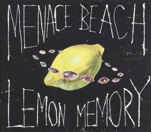 MENACE BEACH - LEMON MEMORY