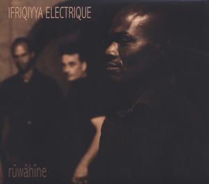 IFRIQIYYA ELECTRIQUE - RUWAHINE