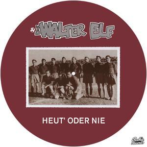 WALTER ELF - HEUT' ODER NIE (LTD PICTURE LP EDITION)