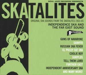 SKATALITES, THE - INDEPENDENCE SKA AND THE FAR EAST SOUND 1963-65