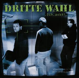 DRITTE WAHL - GIB ACHT! (2X10