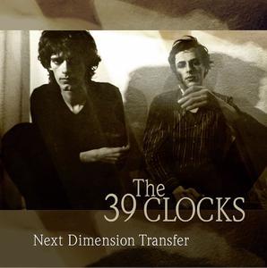 39 CLOCKS - NEXT DIMENSION TRANSFER (BONUS EDITION)