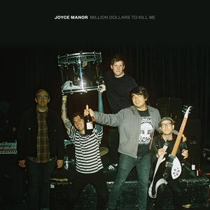 JOYCE MANOR - MILLIONS DOLLAR TO KILL ME