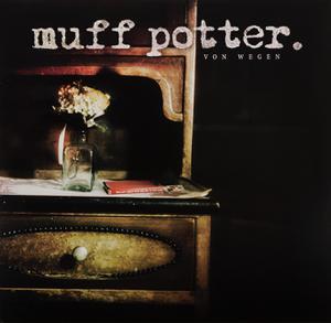 MUFF POTTER - VON WEGEN(REISSUE)