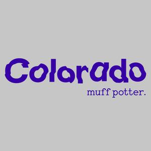 MUFF POTTER - COLORADO