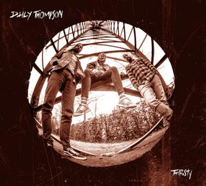 DAILY THOMPSON - THIRSTY(2LP)