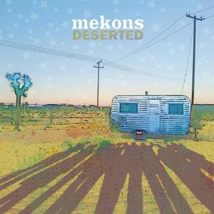 MEKONS, THE - DESERTED