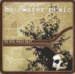 HOT WATER MUSIC - THE NEW WHAT'S NEXT