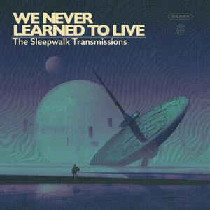 WE NEVER LEARNED TO LIVE - THE SLEEPWALK TRANSMISSIONS (CLEAR/AQUA BLUE)