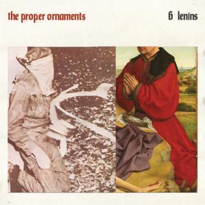 PROPER ORNAMENTS, THE - 6 LENINS - CLEAR VINYL