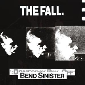 FALL, THE - BEND SINISTER/THE DOMESDAY PAY-OFF