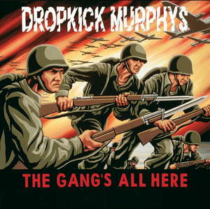 DROPKICK MURPHYS - THE GANG'S ALL HERE - ST. PATRICK'S DAY VERSION